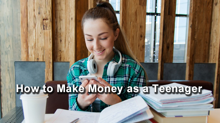 How to Make Money as a Teenager | Teen Entrepreneurs |