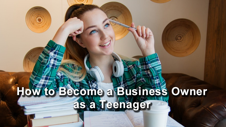How-to-Become-a-Business-Owner-as-a-Teenager